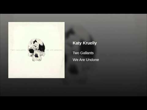 Two Gallants - Katy Kruelly