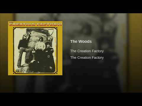 The Creation Factory - The Woods