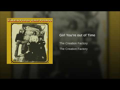 The Creation Factory - Girl You're Out Of Time