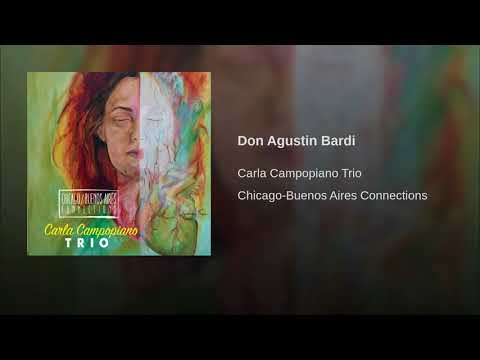 Carla Campopiano Trio - Don Agustin Bardi