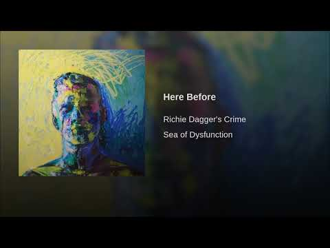 Richie Dagger's Crime - Here Before