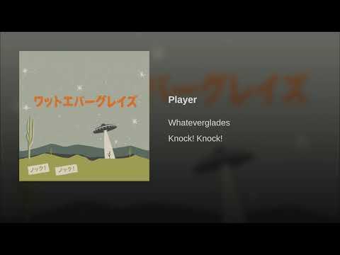 Whateverglades - Player