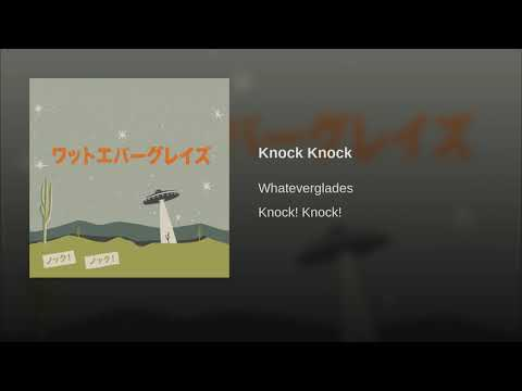 Whateverglades - Knock Knock