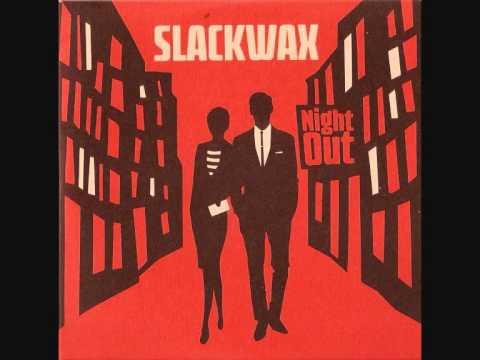 Slackwax (Feat Anna Leyne) - Come Away