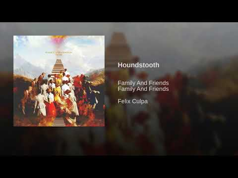 Houndstooth - Family And Friends