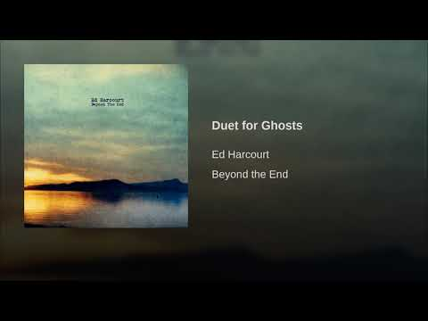 Ed Harcourt - Duet For Ghosts