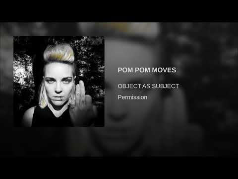 Object As Subject - Pom Pom Moves