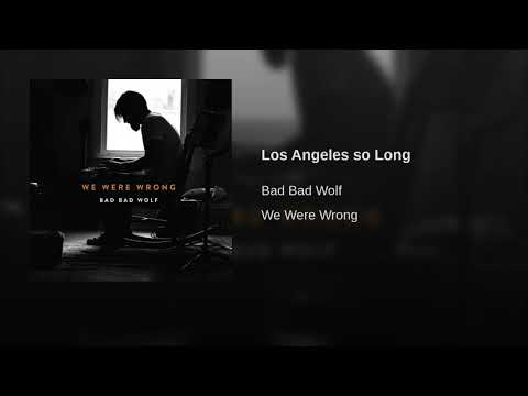 Bad Bad Wolf - Los Angeles So Long