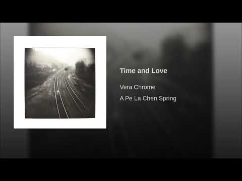 Vera Chrome -Time And Love