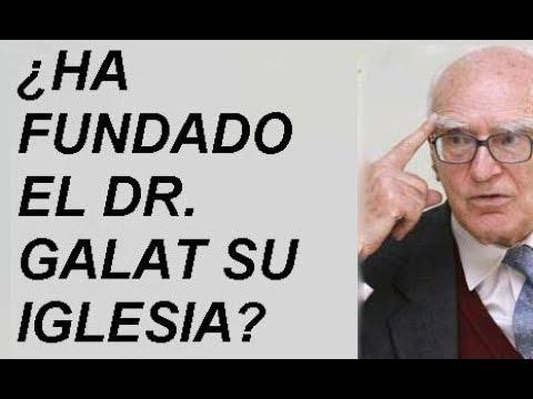 ¿HA FUNDADO EL DR. GALAT SU PROPIA IGLESIA?  Por Fiel A Cristo