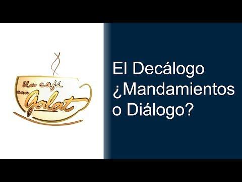 Un Café con Galat - El Decálogo ¿Mandamientos o Dialogo?