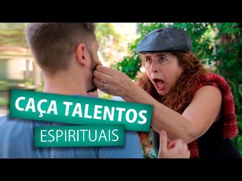 CAÇA TALENTOS ESPIRITUAIS (Humor e Espiritismo)