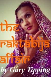 The Raktabija Affair