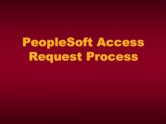 PeopleSoft Access Request Overview