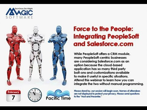 Force to the People: Integrating PeopleSoft and Salesforce.com - Webinar recording