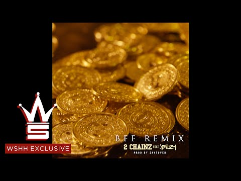 "2 Chainz ""BFF Remix"" Feat. Jeezy (WSHH Exclusive - Official Audio)"