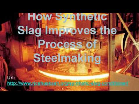 How Synthetic Slag Improves the Process of Steelmaking