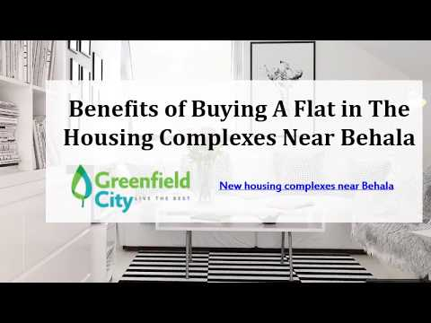 Benefits of Buying A Flat in The Housing Complexes Near Behala