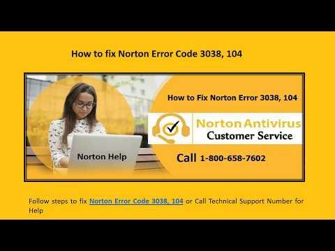 How to fix Norton Error 3038, 104 Call 1-800-658-7602