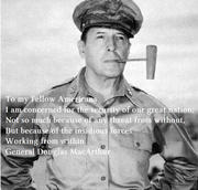 ...insidious forces working from within - General Douglas MacArthur
