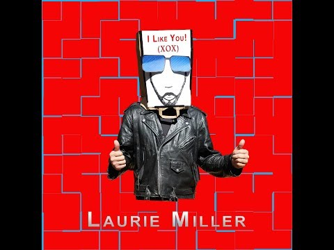Laurie Miller - I Like You! (XOX)