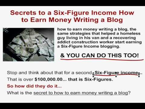 Secrets to a Six-Figure Income How to Earn Money Writing a Blog