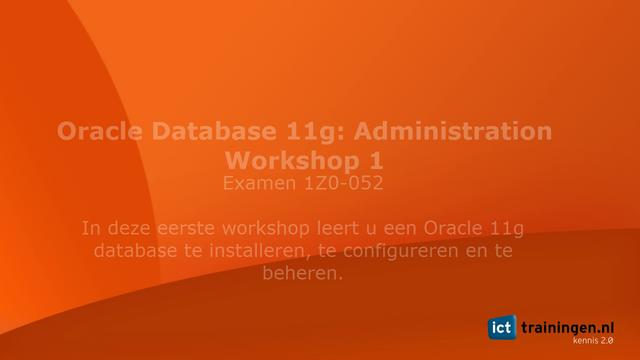 Training: Oracle Database 11g: Administration Workshop 1