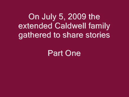 Caldwell Family Reunion Part 1