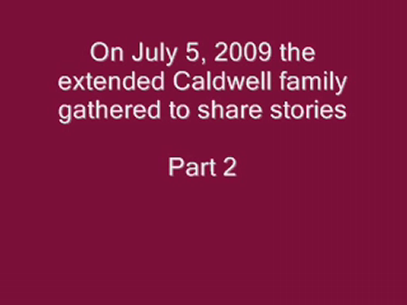 Caldwell Family Reunion Pt. 2