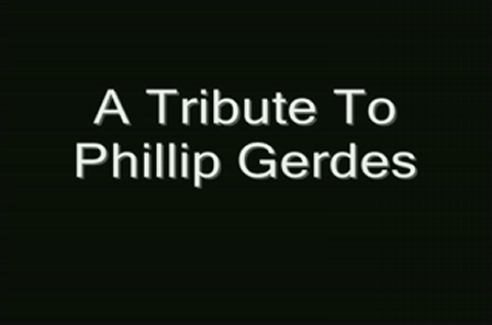 Tribute to Phillip Gerdes