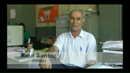 Depoimento do Sr. Raul Santos - Professor da Escola Municipal Nossa Senhora de Nazaré (Mutum Paraná)