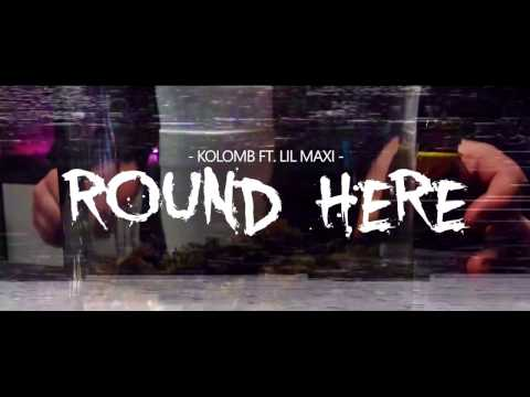 KolomB Ft. Lil Maxi - Round Here [Official Music Video]
