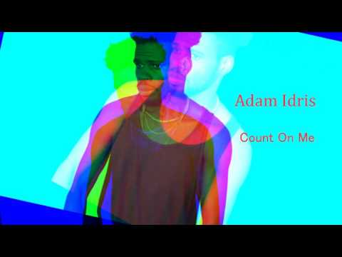 Adam Idris - Count On Me [Audio]