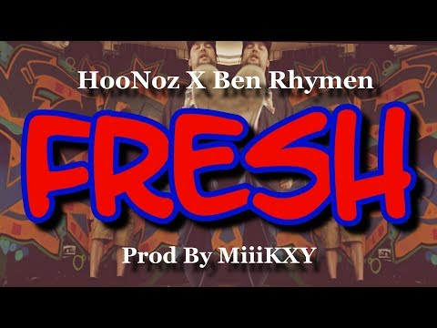 HooNoz X Ben Rhymen - FRESH (Official Video)