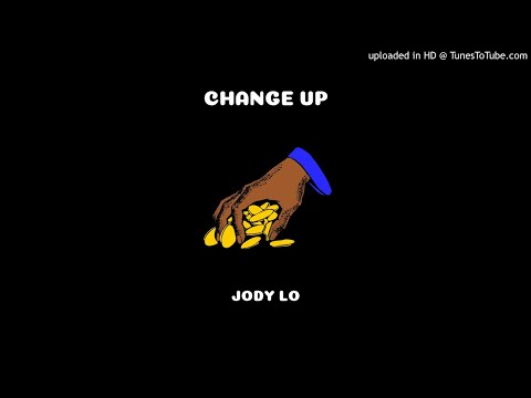 Jody Lo - Change up