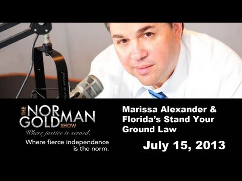 Marissa Alexander & The Stand Your Ground Law - Excerpt From The Norman Goldman Show, July 15, 2013