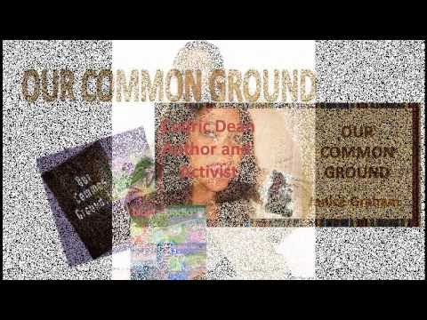 OUR COMMON GROUND:Saving Our Children, Activist Author, Cedric Dean
