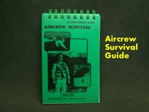 Air Force Survival Guide Sensible Survival Part I