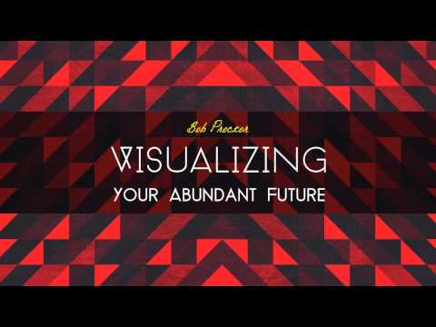 Visualizing Your Abundant Future