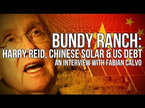 Bundy Ranch: Harry Reid, Chinese Solar and US Debt