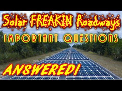 Solar Roadways, IMPORTANT QUESTIONS AND ANSWERS!