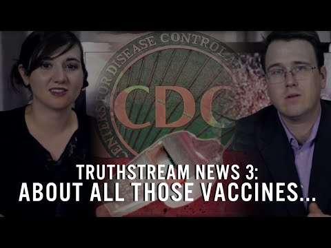 Truthstream News #3: About All Those Vaccines...