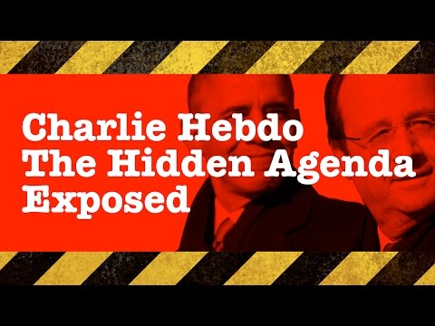 Charlie Hebdo - The Hidden Agenda Exposed