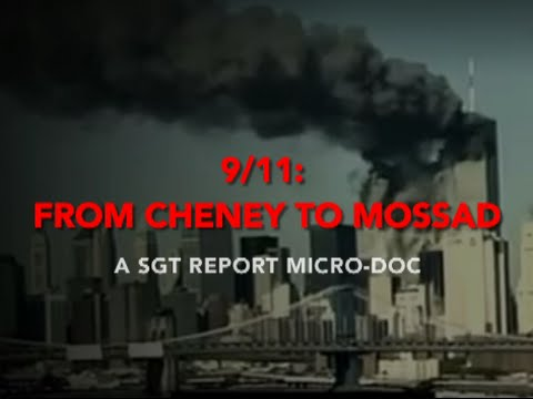 THIS WILL SHOCK YOU TO YOUR CORE: 9/11 From Cheney to Mossad