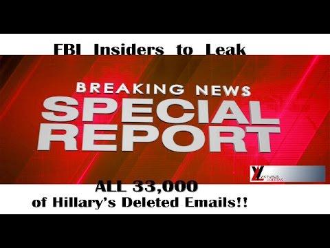 BREAKING !!! Mult. GOVT INSIDERS Leak - Hillary's 33,000 DELETED EMAILS To Be Leaked By FBI INSIDERS