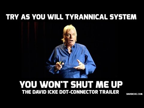 Try As You Will Tyrannical System You Will Not Shut Me Up - The David Icke Dot-Connector Videocast