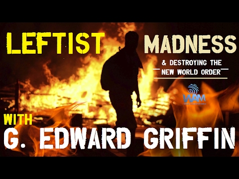 G. Edward Griffin On Leftist Madness & Destroying The New World Order (FULL INTERVIEW)