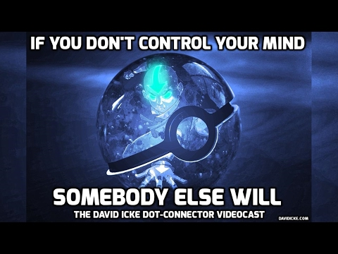 If You Don't Control Your Mind Somebody Else Will - The David Icke Dot-Connector Videocast