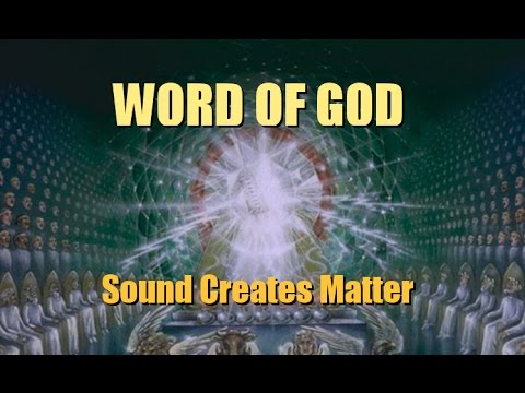 Word of God : Sound Creates Matter : Singing Angels and Stars