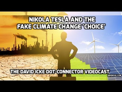 Nikola Tesla & The Fake Climate Change 'Choice' - The David Icke Dot Connector Videocast